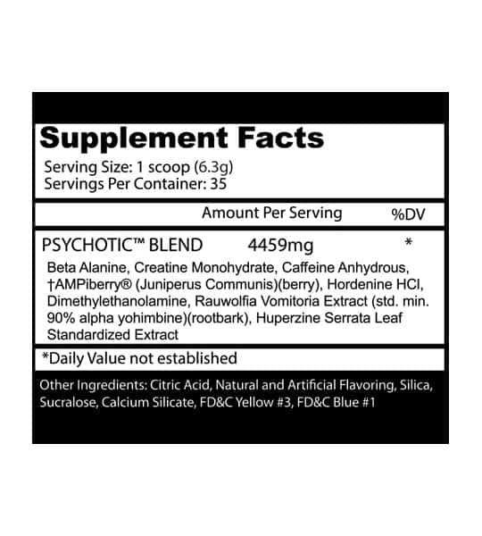 Supplement facts and ingredients panel of Insane Labz Psychotic for serving size of 1 scoop (6.3 g)